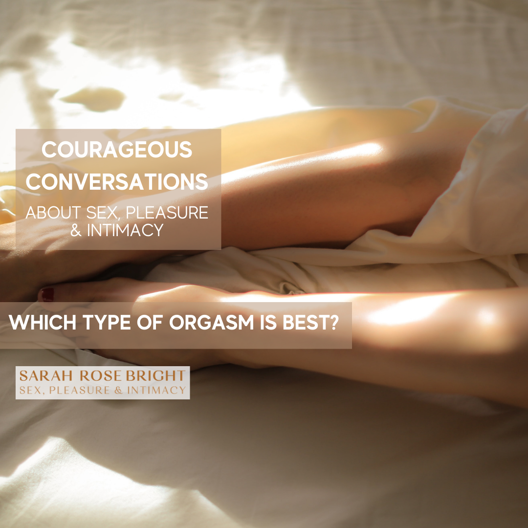 Which type of orgasm is best?