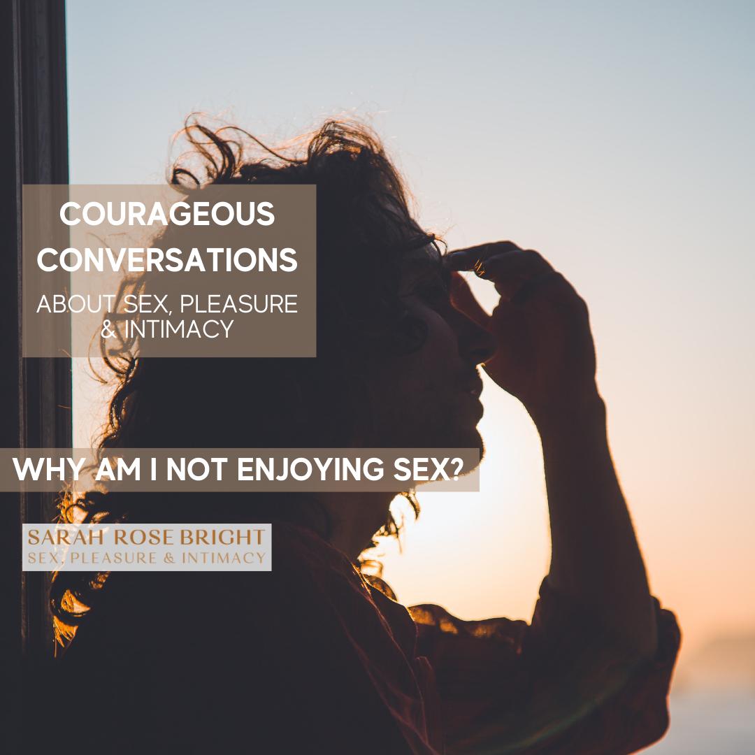Why am I not enjoying sex?