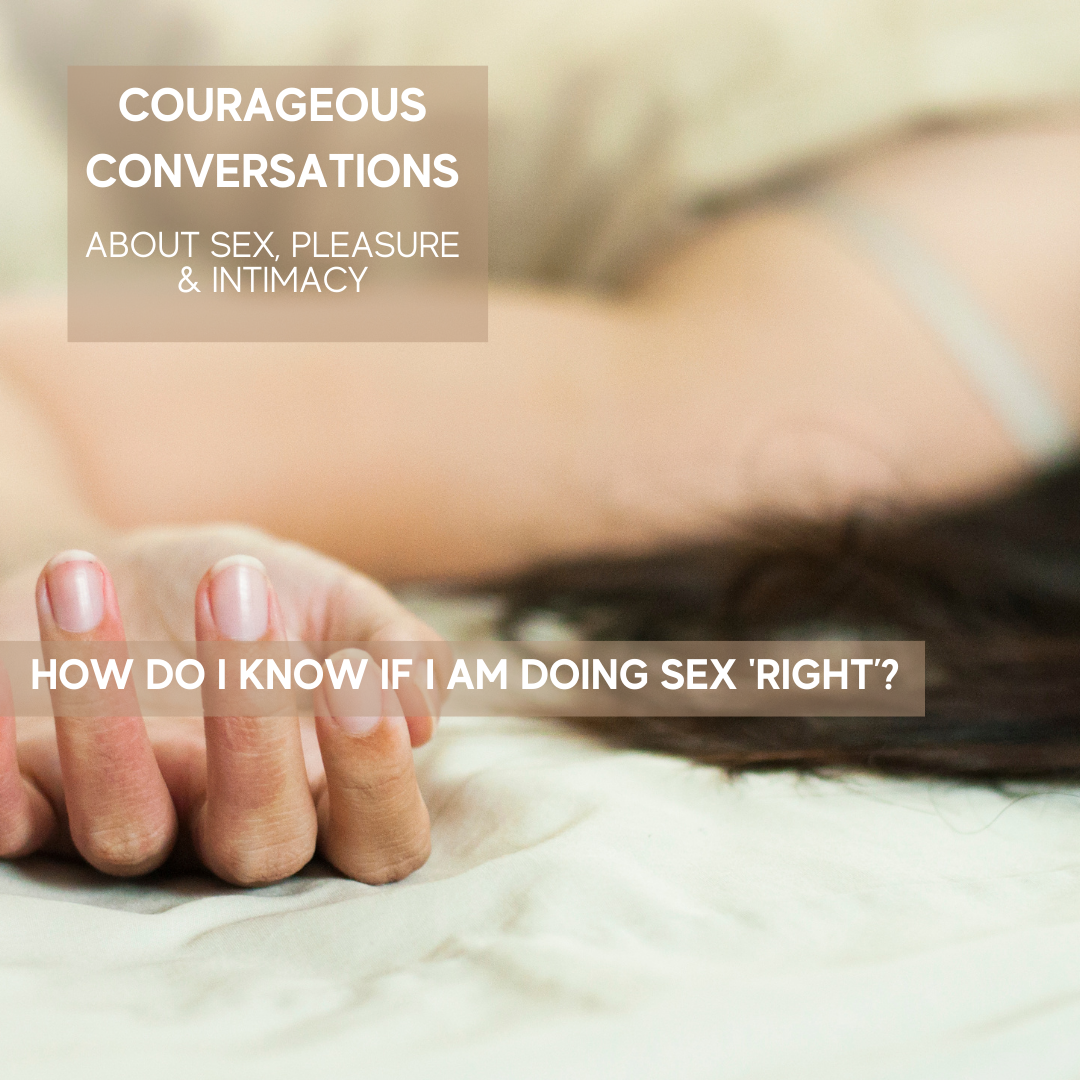 How do I know if I am doing sex 'right'?